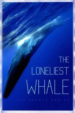 The Loneliest Whale: The Search for 52-hd